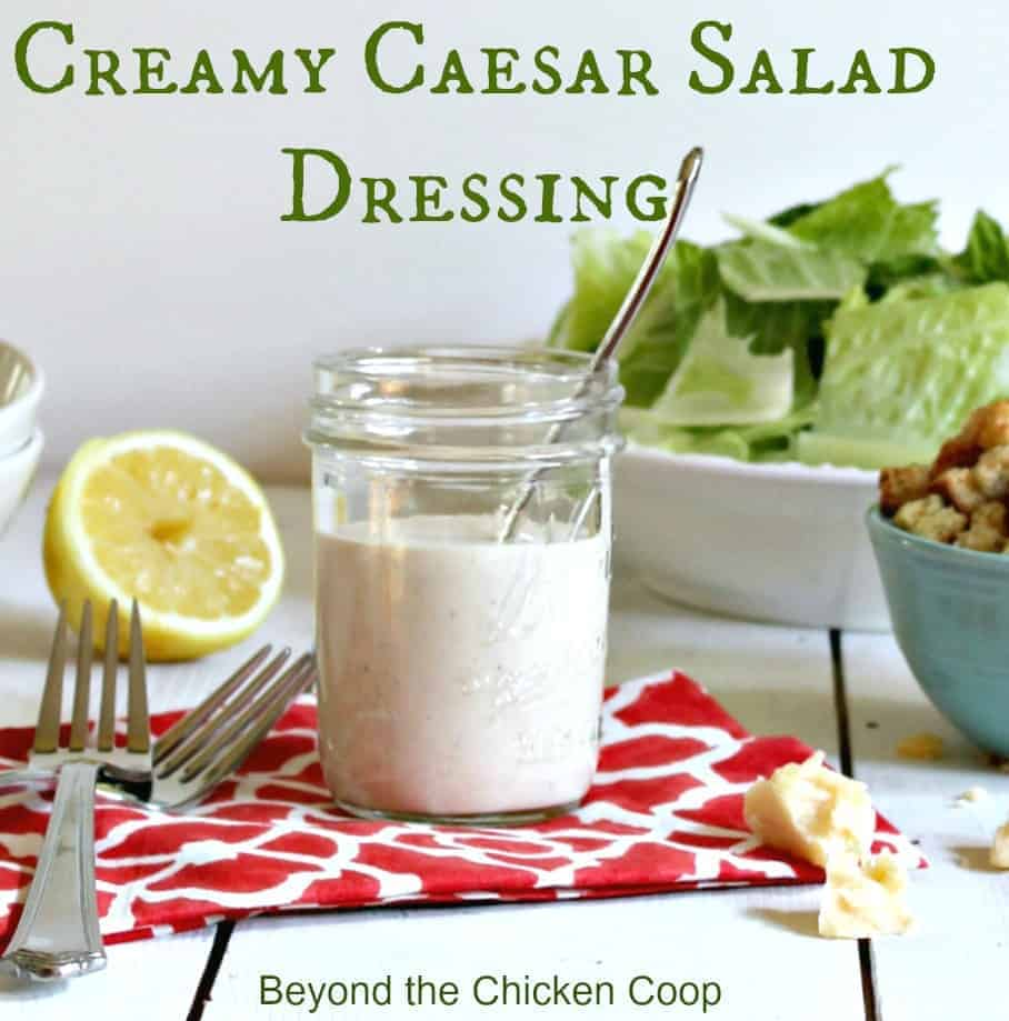 Creamy Caesar Salad Dressing made without anchovies. This dressing can be made ahead of time and is my go-to Caesar dressing. Beyond the Chicken Coop