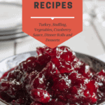 Cranberry sauce with additional Thanksgiving recipes.