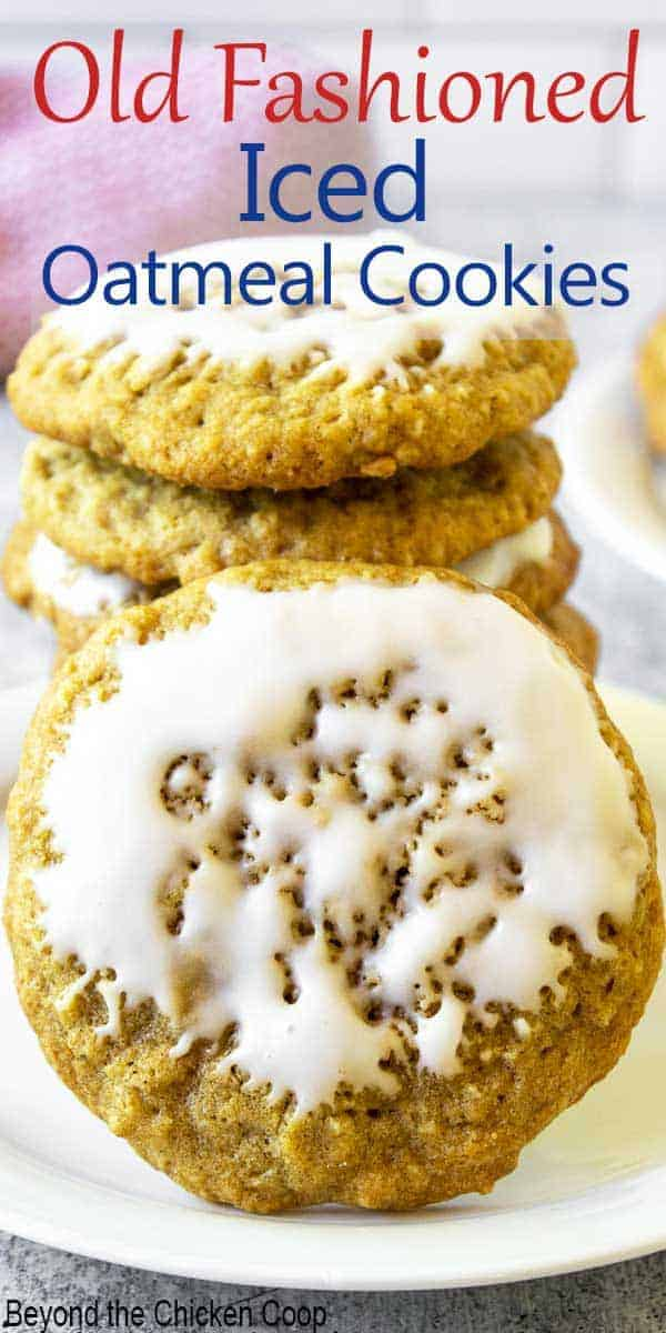 Old Fashioned Iced Oatmeal Cookies with a craggy iced topping.